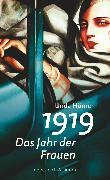 Cover-Bild zu 1919 - Das Jahr der Frauen (eBook) von Hörner, Unda