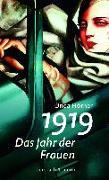 Cover-Bild zu 1919 - Das Jahr der Frauen von Hörner, Unda