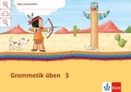 Cover-Bild zu Mein Indianerheft. Grammatik üben. Arbeitsheft 3. Schuljahr