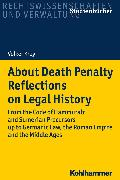 Cover-Bild zu Krey, Volker: About Death Penalty. Reflections on Legal History (eBook)