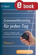 Cover-Bild zu Grammatiktraining für jeden Tag Klasse 5 (eBook) von Zeeb, Birgit