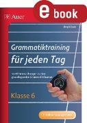 Cover-Bild zu Grammatiktraining für jeden Tag Klasse 6 (eBook) von Zeeb, Birgit