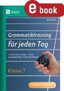 Cover-Bild zu Grammatiktraining für jeden Tag Klasse 7 (eBook) von Zeeb, Birgit