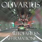 Cover-Bild zu Olivarius: Autofahren - Affirmationen (Audio Download)