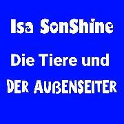 Cover-Bild zu SonShine, Isa: Die Tiere und der Außenseiter (Audio Download)