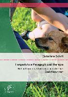 Cover-Bild zu Tiergestützte Pädagogik und Therapie: Betrachtung unter bindungstheoretischen Gesichtspunkten von Schöll, Christiane