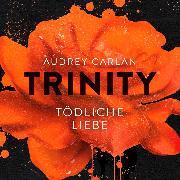 Cover-Bild zu Trinity - Tödliche Liebe (Audio Download) von Carlan, Audrey