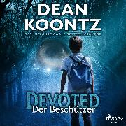 Cover-Bild zu Devoted - Der Beschützer (Audio Download) von Koontz, Dean