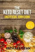 Cover-Bild zu The Keto Reset Diet Unofficial Cookbook (eBook) von Dean, Michael