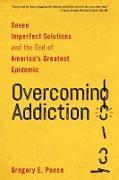 Cover-Bild zu Pence, Gregory E.: Overcoming Addiction (eBook)
