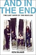 Cover-Bild zu McNab, Ken: And in the End (eBook)