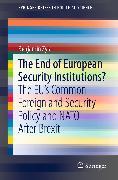 Cover-Bild zu Zyla, Benjamin: The End of European Security Institutions? (eBook)