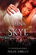 Cover-Bild zu Ainsley, Aylen: China Skye (International Love, #3) (eBook)