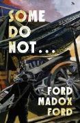 Cover-Bild zu Ford, Ford Maddox: Some Do Not (eBook)
