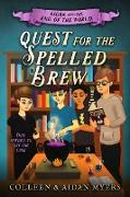 Cover-Bild zu Myers, Colleen S.: Quest for the Spelled Brew (Aidan and the End of the World, #3) (eBook)