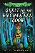 Cover-Bild zu Myers, Colleen S.: Quest for the Enchanted Book (Aidan and the End of the World, #1) (eBook)