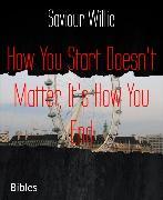 Cover-Bild zu Willie, Saviour: How You Start Doesn't Matter, It's How You End (eBook)