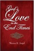 Cover-Bild zu Angel, Warren R: God's Love in the End Times (eBook)