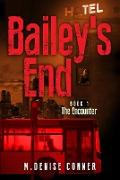 Cover-Bild zu Conner, M. Denise: Bailey's End Book 1 The Encounter (eBook)