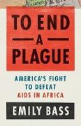 Cover-Bild zu Bass, Emily: To End a Plague (eBook)