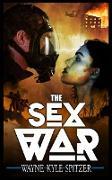 Cover-Bild zu Spitzer, Wayne Kyle: The Sex War (eBook)