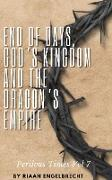 Cover-Bild zu Engelbrecht, Riaan: End of Days, God's Kingdom and the Dragon's Empire (Perilous Times, #7) (eBook)