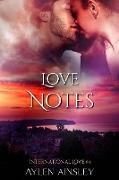 Cover-Bild zu Ainsley, Aylen: Love Notes (International Love, #4) (eBook)