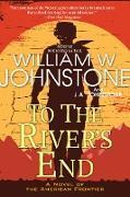Cover-Bild zu Johnstone, William W.: To the River's End (eBook)