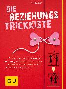 Cover-Bild zu Mary, Michael: Die Beziehungs-Trickkiste (eBook)