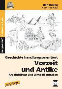 Cover-Bild zu Geschichte handlungsorientiert: Vorzeit und Antike von Breiter, Rolf