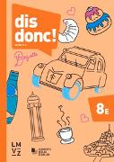 Cover-Bild zu dis donc! 8 Arbeitsbücher 1 und 2 mit Lösungen - Erweitertes Niveau von Autorenteam