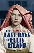 Cover-Bild zu Josse, Gaëlle: The Last Days of Ellis Island (eBook)