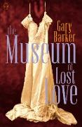 Cover-Bild zu Barker, Gary: The Museum of Lost Love (eBook)