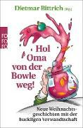 Cover-Bild zu Bittrich, Dietmar (Hrsg.): Hol Oma von der Bowle weg! (eBook)