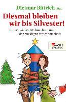 Cover-Bild zu Bittrich, Dietmar (Hrsg.): Diesmal bleiben wir bis Silvester! (eBook)