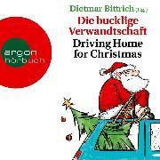 Cover-Bild zu Bittrich, Dietmar: Die bucklige Verwandtschaft - Driving Home for Christmas (Autorisierte Lesefassung) (Audio Download)