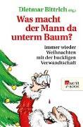 Cover-Bild zu Bittrich, Dietmar (Hrsg.): Was macht der Mann da unterm Baum? (eBook)