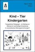 Cover-Bild zu Kind - Tier - Kindergarten von Strunz, Inge Angelika (Hrsg.)