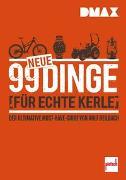 Cover-Bild zu Deilbach, Rolf: DMAX 99 neue Dinge für echte Kerle