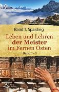Cover-Bild zu T. Spalding, Baird: Leben und Lehren der Meister im Fernen Osten