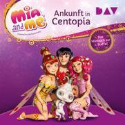 Cover-Bild zu THiLO: Mia and me: Ankunft in Centopia - Das Hörbuch zur 1. Staffel