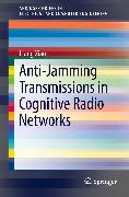 Cover-Bild zu Xiao, Liang: Anti-Jamming Transmissions in Cognitive Radio Networks (eBook)