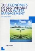 Cover-Bild zu Liang, Xiao: The Economics of Sustainable Urban Water Management: the Case of Beijing (eBook)