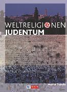 Cover-Bild zu Die Weltreligionen, Arbeitsbücher für die Sekundarstufe II, Neubearbeitung, Judentum, Arbeitsbuch