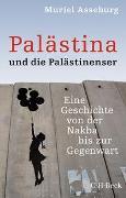 Cover-Bild zu Palästina und die Palästinenser von Asseburg, Muriel