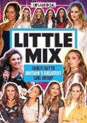 Cover-Bild zu Mackenzie, Malcolm: Little Mix: 100% Unofficial - Shout Out to Britain's Greatest Girl Group
