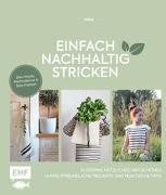 Cover-Bild zu Einfach nachhaltig stricken - Kleidung, Nützliches und Schönes - Umweltfreundliche Projekte und praktische Tipps