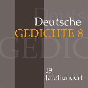 Cover-Bild zu Deutsche Gedichte 8: 19. Jahrhundert (Audio Download) von Artists, Various