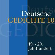 Cover-Bild zu Deutsche Gedichte 10: 19. - 20. Jahrhundert (Audio Download) von Artists, Various