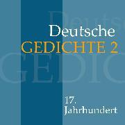 Cover-Bild zu Deutsche Gedichte 2: 17. Jahrhundert (Audio Download) von Artists, Various